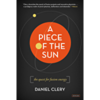 A Piece of the Sun: The Quest for Fusion Energy (English Edition)