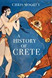 A History of Crete (Makers of the Modern World)