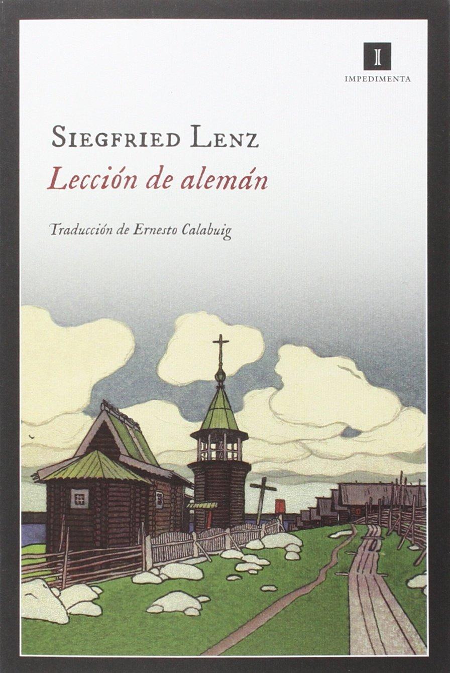 Lección de alemán (Impedimenta): Amazon.es: Siegfried Lenz, Ernesto Calabuig García: Libros