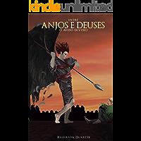 Entre Anjos e Deuses: O Aviso Divino - Livro 1
