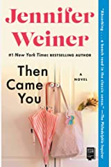 Then Came You: A Novel Kindle Edition