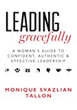 Leading Gracefully: A Woman's Guide to Confident, Authentic and Effective Leadership (English Edition)