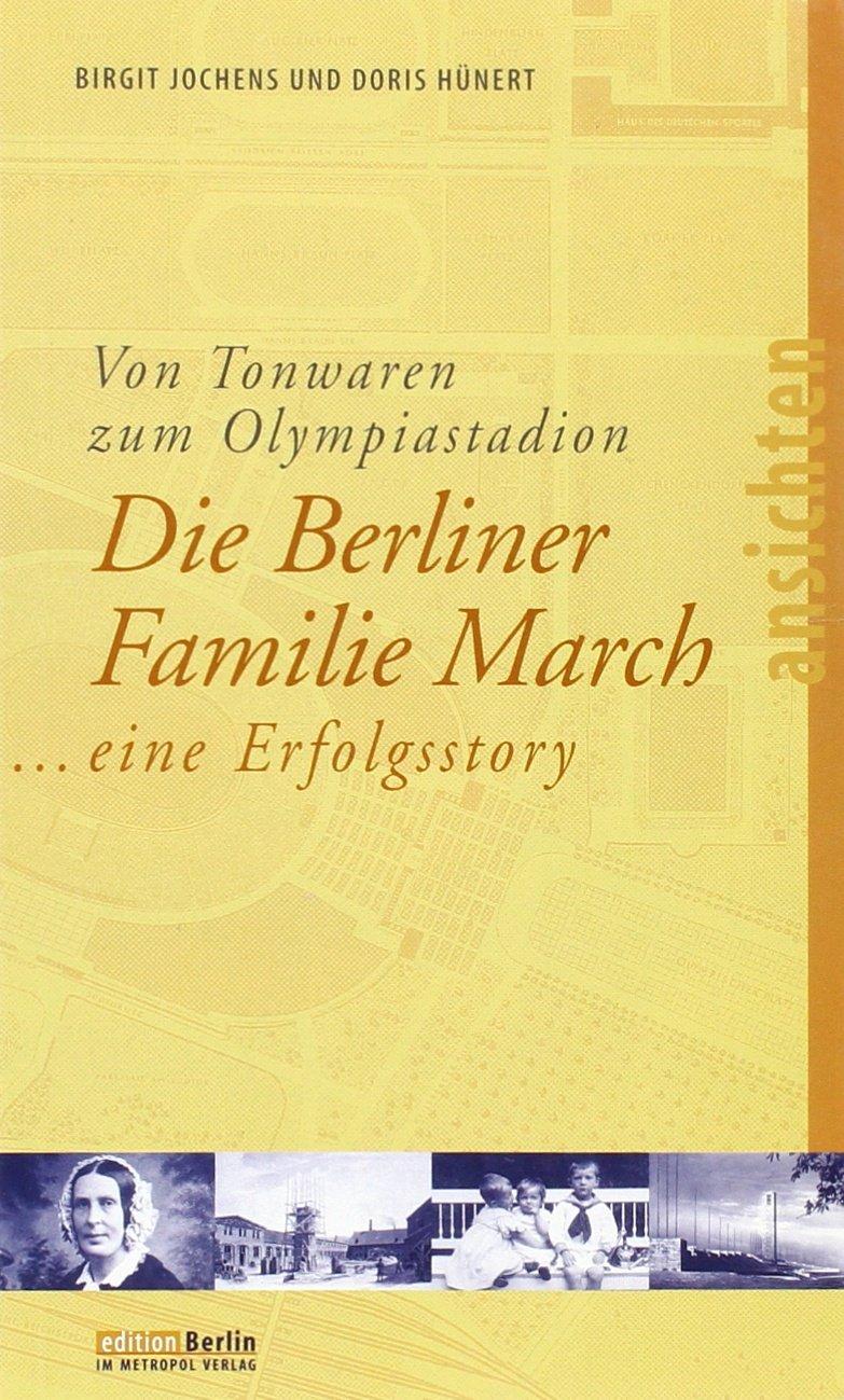 Von Tonwaren zum Olympiastadion: Die Berliner Familie March eine Erfolgsstory