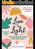 Live in Light: 5-Minute Devotions for Teen Girls