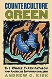 Counterculture Green: The 'Whole Earth Catalog' and American Environmentalism (CultureAmerica)