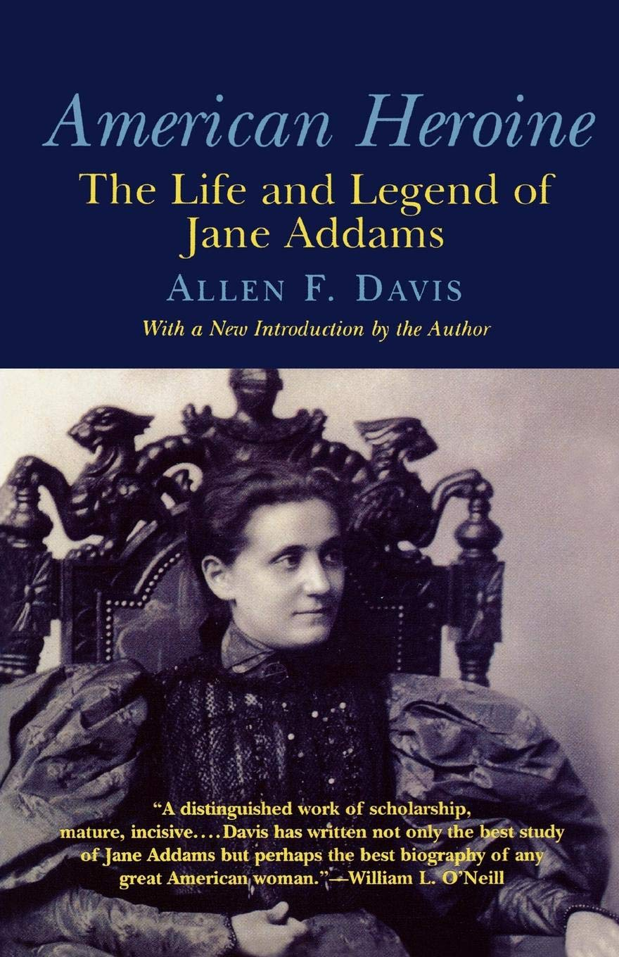 Download American Heroine: The Life and Legend of Jane Addams PDF