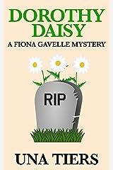Dorothy Daisy: A Fiona Gavelle Mystery Kindle Edition