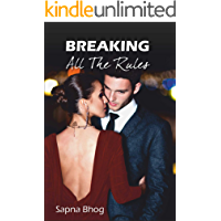 BREAKING ALL THE RULES (SEHGAL FAMILY AND FRIENDS SAGA Book 3)