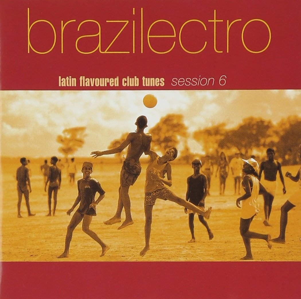 Brazilectro: Latin Flavoured Club Tunes 6