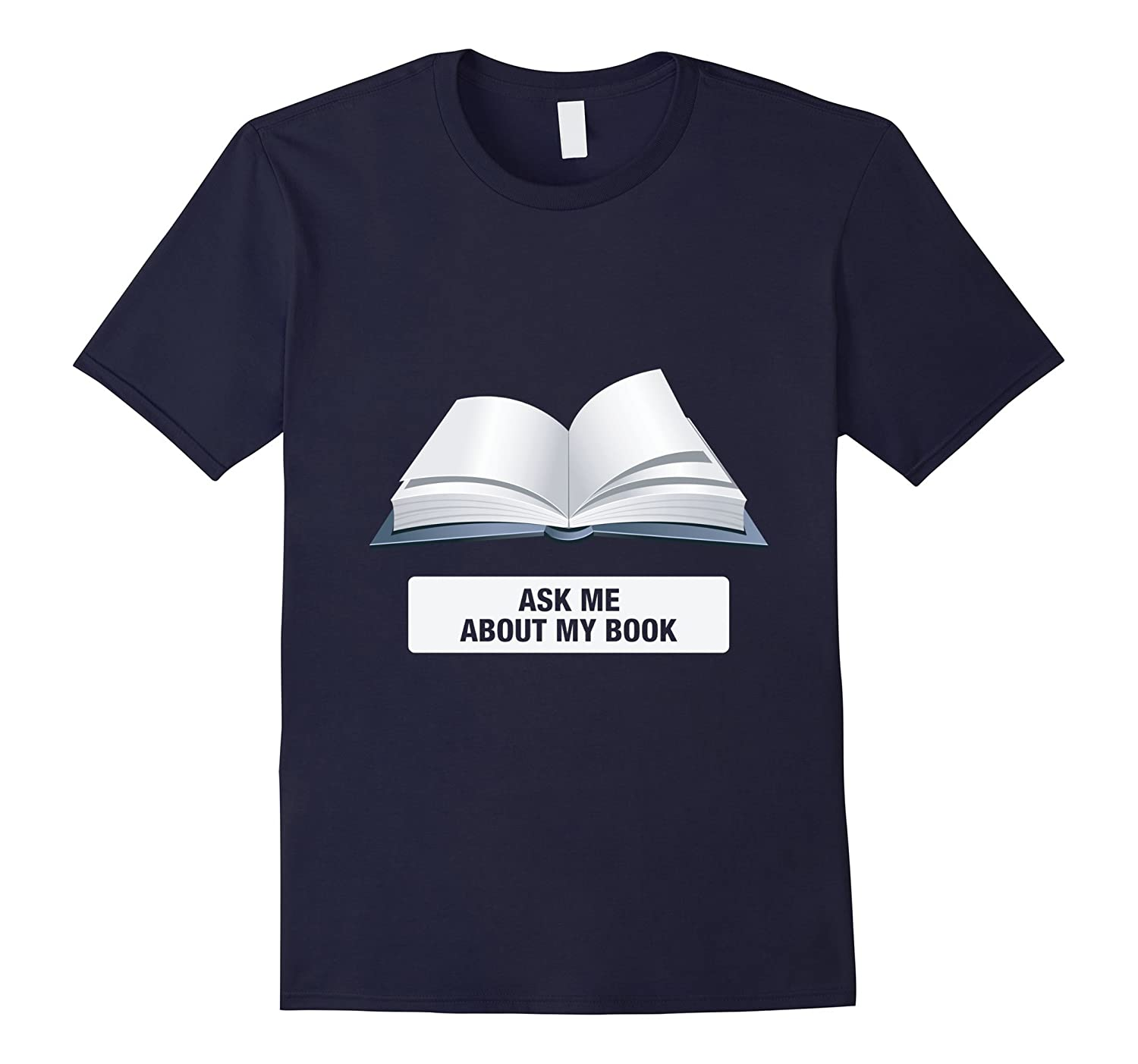Ask Me About My Book - Funny Book Shirt, I Love Reading Tee-CL