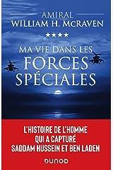 Ma vie dans les forces spéciales: L'histoire de l'homme qui a capturé Saddam Hussein et Ben Laden (Hors Collection) (French Edition) Kindle Edition