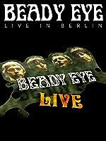 Beady Eye - Live In Berlin