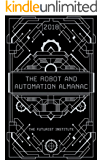 The Robot and Automation Almanac - 2018: The Futurist Institute