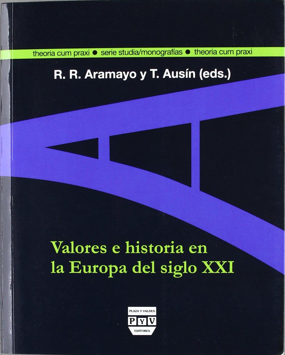 Read Online Valores e Historia en la Europa del Siglo XXI (Spanish Edition) PDF