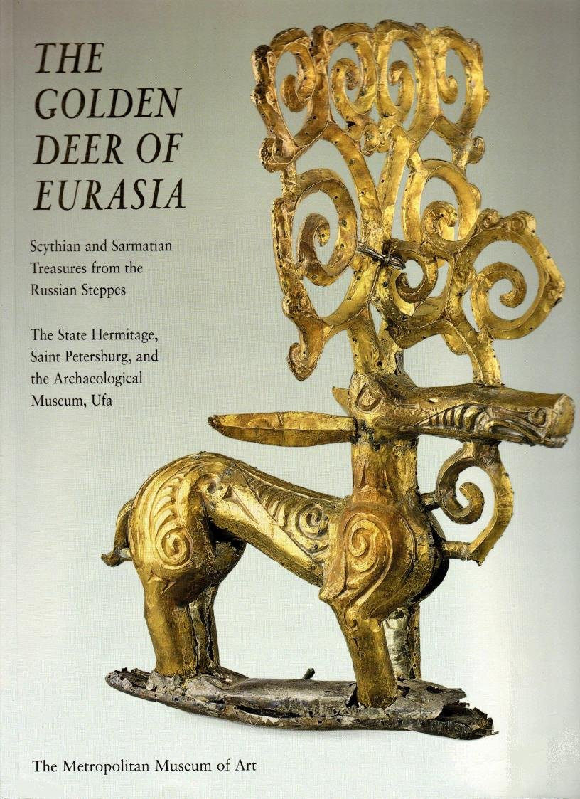 Download THE GOLDEN DEER OF EURASIA - SCYTHIAN AND SARMATIAN TREASURES FROM THE RUSSIAN STEPPES PDF