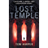 Lost Temple: The breathtaking adventure for fans of Dan Brown and The Rule of Four