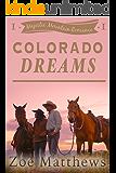 Colorado Dreams:  A Clean Western Romance (Majestic Mountain Ranch Romance Series, Book 1)