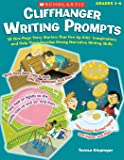 Cliffhanger Writing Prompts: 30 One-Page Story Starters That Fire Up Kids' Imaginations and Help Them Develop Strong…