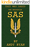 The Rhodesian SAS: Special Forces: Their Most Daring Missions (They Who Dared Book 2)