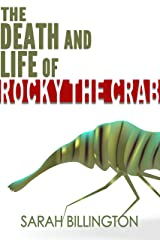 The Death and Life of Rocky the Crab (A New Adult Comedy) Kindle Edition