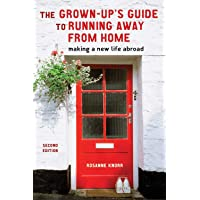 The Grown-Up's Guide to Running Away from Home, Second Edition: Making a New Life...
