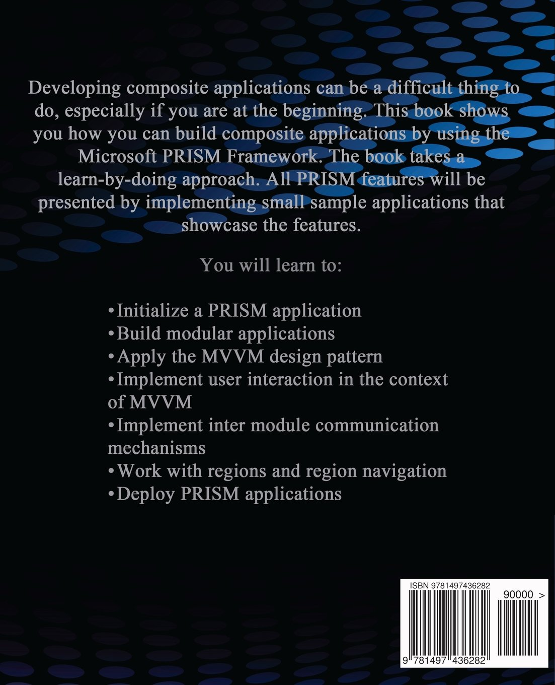 Learning Microsoft PRISM 4 by Example: Florin Badea, Alin