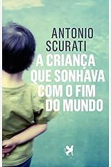A criança que sonhava com o fim do mundo (Clio) (Portuguese Edition) Kindle Edition