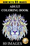 Adult Coloring Book Designs: Stress Relief Coloring Book: 80 Images including Animals, Mandalas, Paisley Patterns…