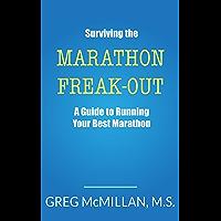 Surviving the Marathon Freak Out: A Guide to Running Your Best Marathon