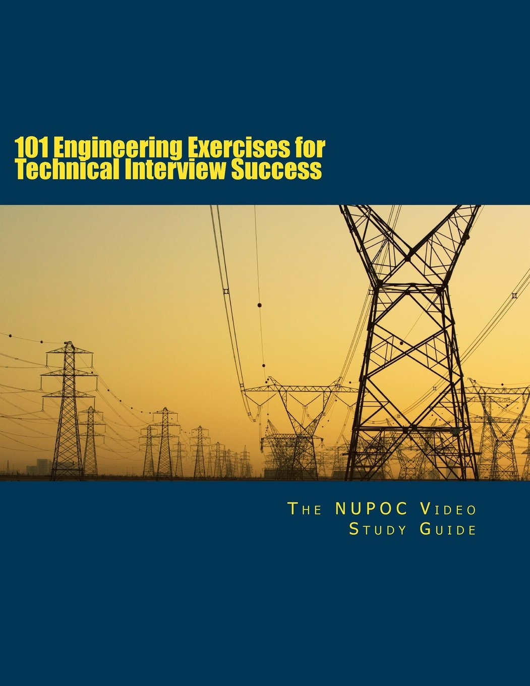 101 Engineering Exercises for Technical Interview Success: The NUPOC Video  Study Guide: 9781516971237: Amazon.com: Books