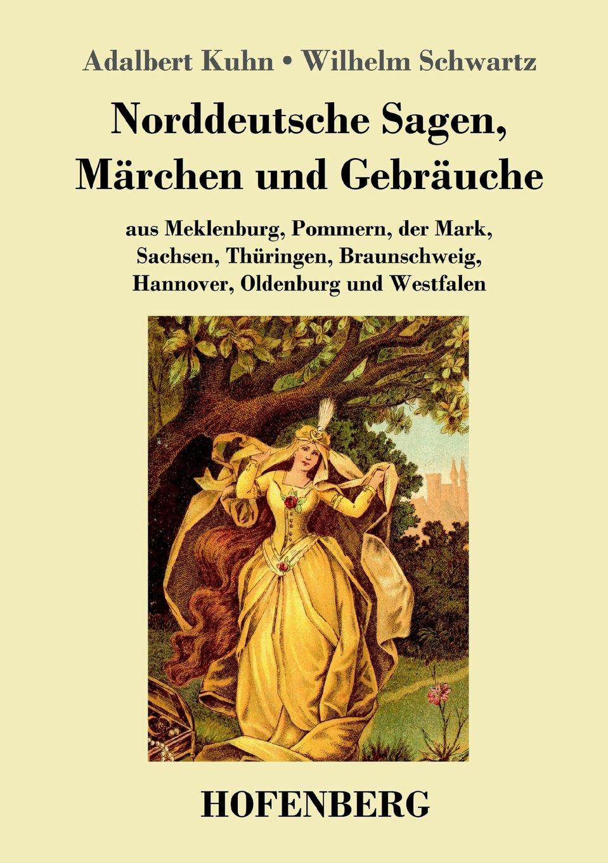 Norddeutsche Sagen, Marchen Und Gebrauche (German Edition) pdf