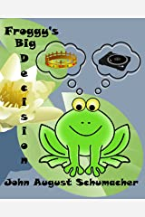Froggy's Big Decision Kindle Edition