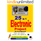 25 in 1 Electronic Project On Breadboard: Flasher, alarm, detector, ultrasonic, timer, amplifier, no soldering & easy to build (English Edition)