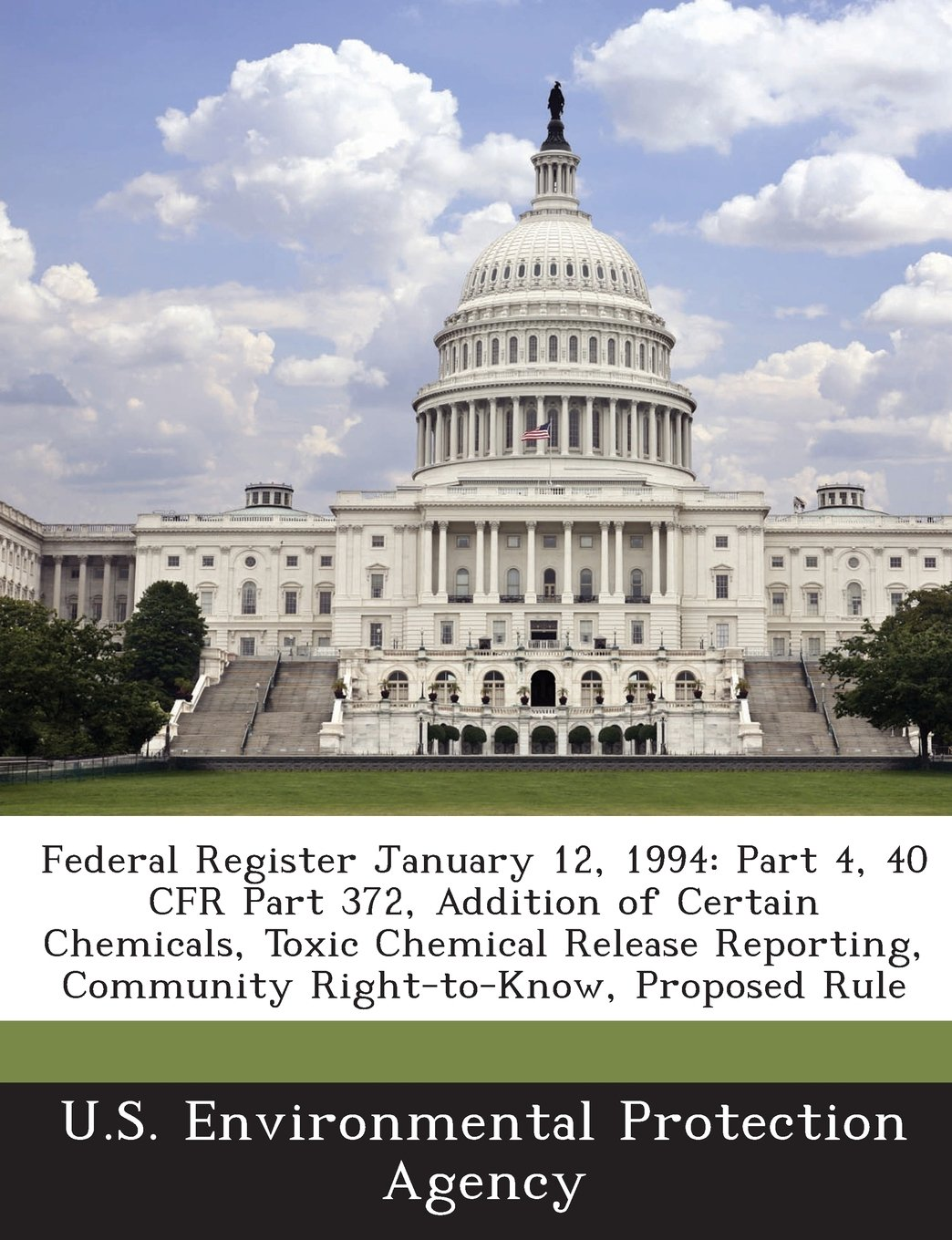 Federal Register January 12, 1994: Part 4, 40 CFR Part 372, Addition of Certain Chemicals, Toxic Chemical Release Reporting, Community Right-to-Know, Proposed Rule PDF