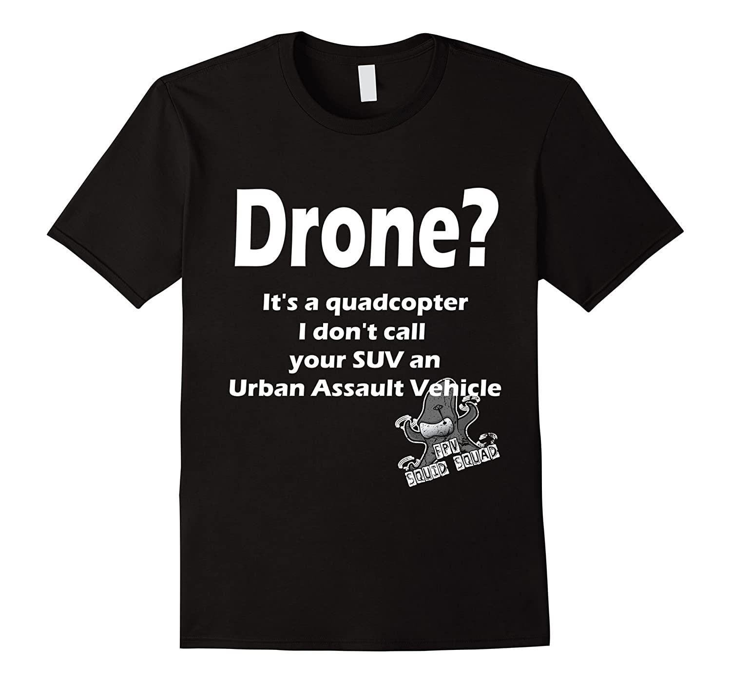 Funny FPV quadcopter t-shirt It's not a drone-FL