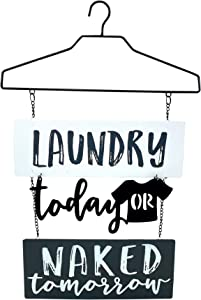 Laundry Room Metal Decor Sign Door Wall Art For Modern Home / Laundry Today or Naked Tomorrow / 19