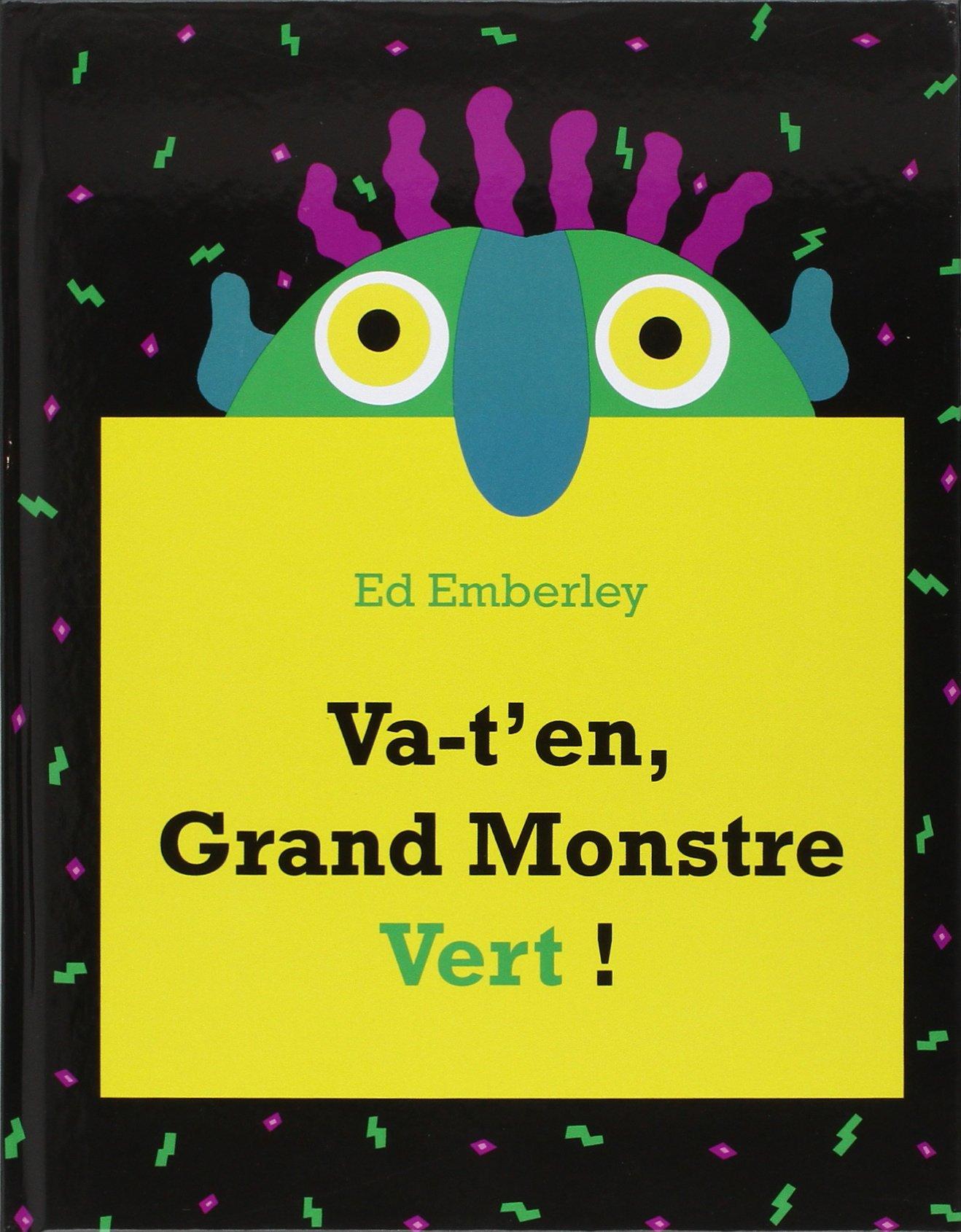 Va-t'en, grand monstre vert ! Relié – 8 février 1996 Ed Emberley Elisabeth Duval Va-t'en L'Ecole des loisirs