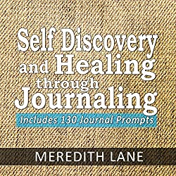Self Discovery and Healing Through Journaling