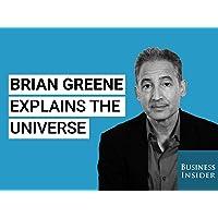 Brian Greene Explains the Universe