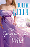 The Governess Was Wild (The Governess Series Book 3)