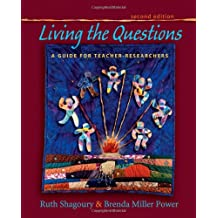 Living the Questions: A Guide for Teacher-researchers