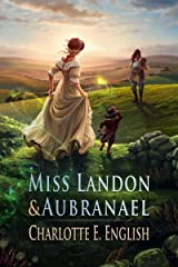 Miss Landon and Aubranael: Magic and Romance in Regency England (Tales of Aylfenhame Book 1) Kindle Edition