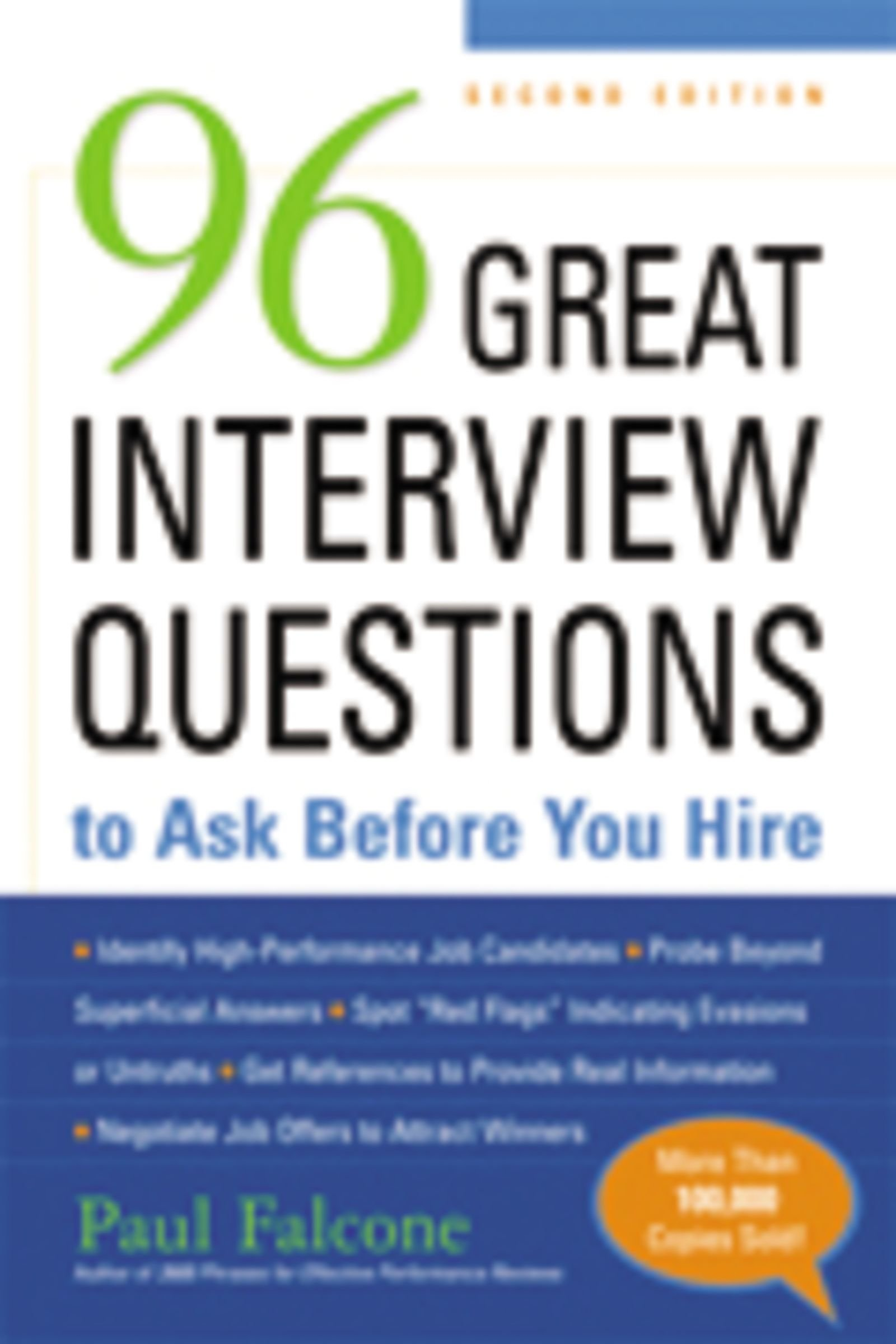 96 Great Interview Questions to Ask Before You Hire: Paul Falcone:  8601400099919: Amazon.com: Books