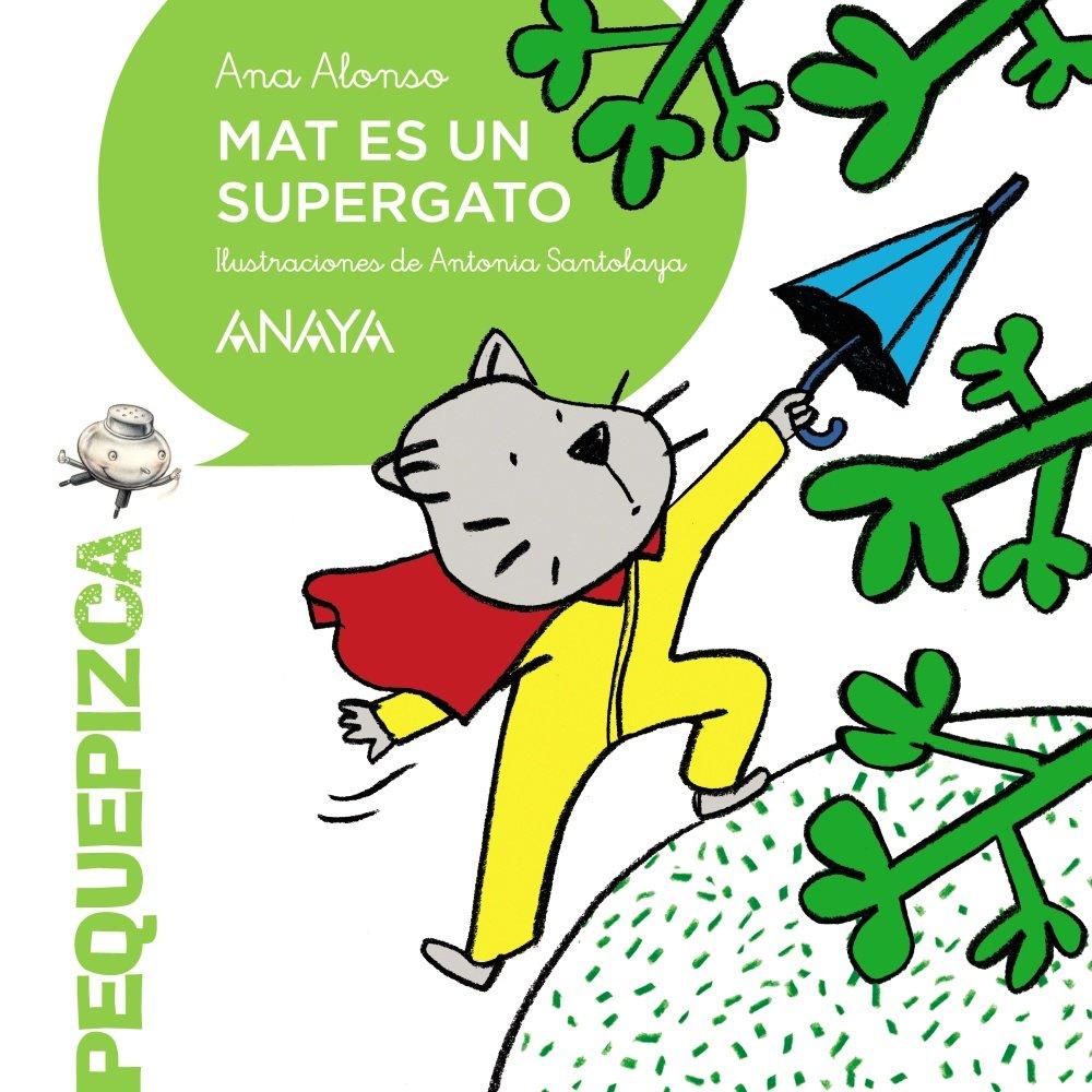 Mat es un supergato PRIMEROS LECTORES 1-5 años - Pequepizca ...