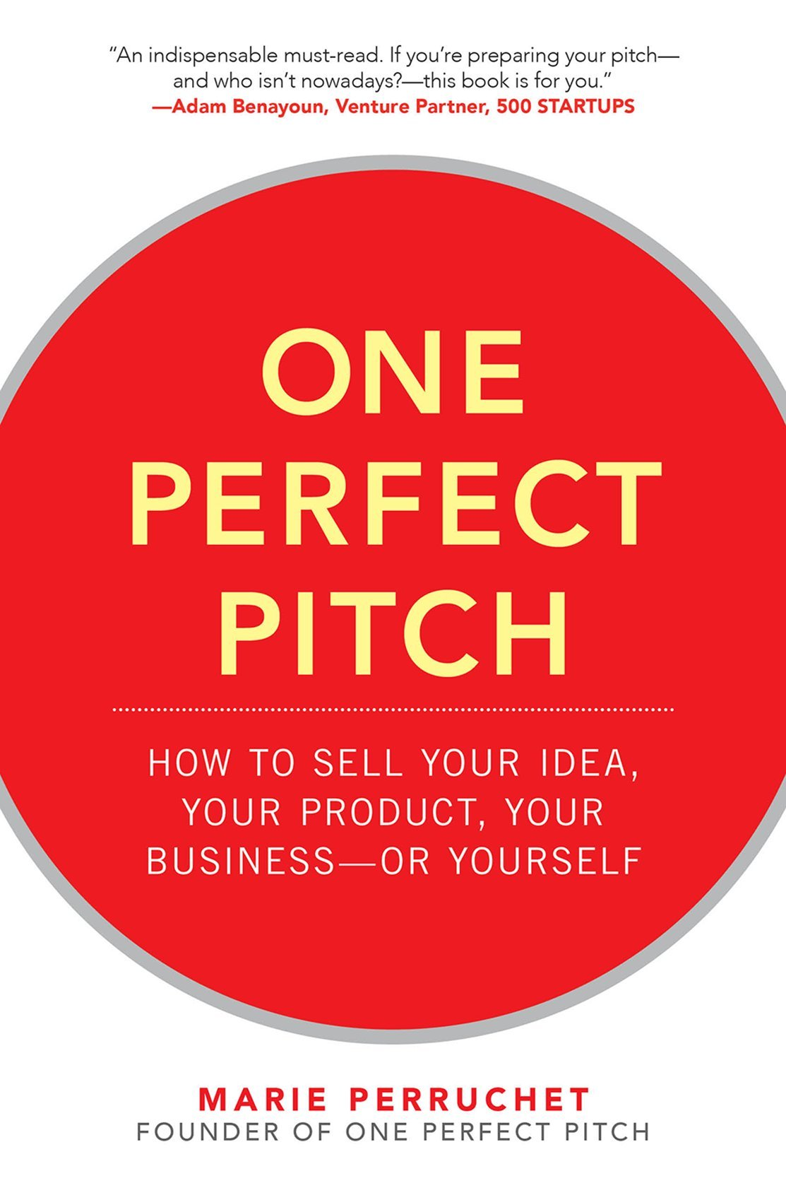 Download One Perfect Pitch: How to Sell Your Idea, Your Product, Your Business--or Yourself pdf