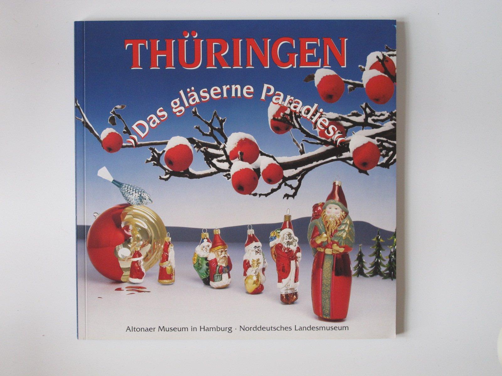 Thuringen Das Glaserne Paradies Eine Ausstellung Des Altonaer