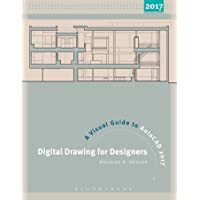 Digital Drawing for Designers: A Visual Guide to AutoCAD (R) 2017