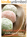 Wagashi and More:  A Collection of Simple Japanese Dessert Recipes (English Edition)