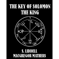 The Key of Solomon the King [Illustrated] (English Edition)