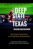 The Deep State in the Heart of Texas: The Texas Connections to the Kennedy Assassination